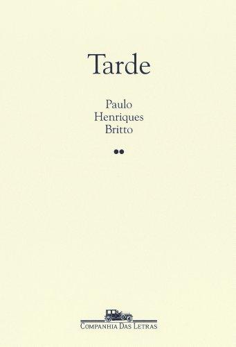 Tarde, livro de Paulo Henriques Britto