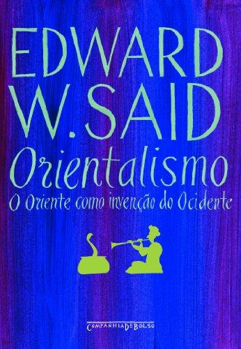 Orientalismo (Edição de Bolso) - O Oriente como invenção do Ocidente, livro de Edward W. Said