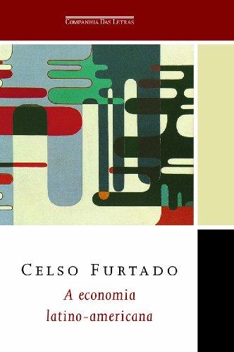 A economia latino-americana - Formação histórica e problemas contemporâneos, livro de Celso Furtado
