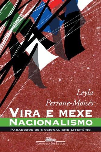 Vira e mexe, nacionalismo - Paradoxos do nacionalismo literário, livro de Leyla Perrone-Moisés