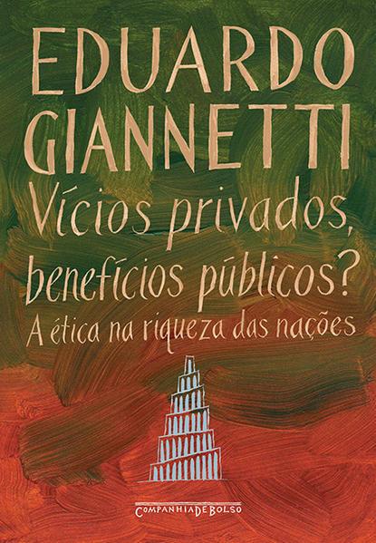 VÍCIOS PRIVADOS, BENEFÍCIOS PÚBLICOS? (EDIÇÃO DE BOLSO), livro de Eduardo Giannetti