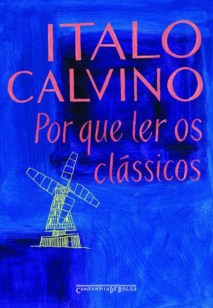 Por que ler os clássicos (Edição de Bolso), livro de Italo Calvino