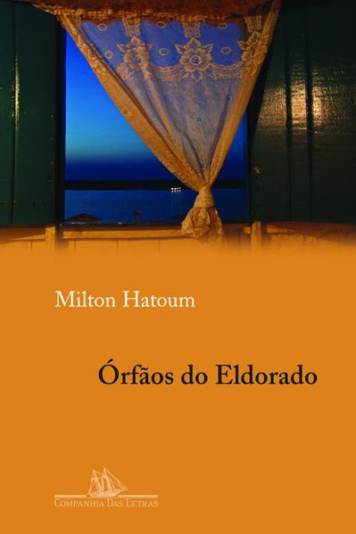 ÓRFÃOS DO ELDORADO, livro de Milton Hatoum