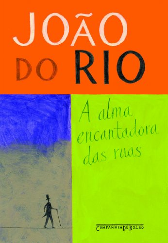 A ALMA ENCANTADORA DAS RUAS (EDIÇÃO DE BOLSO), livro de João do Rio