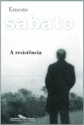 A resistência, livro de Ernesto Sabato