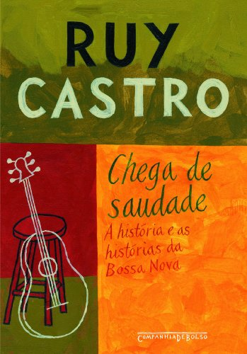 CHEGA DE SAUDADE (EDIÇÃO DE BOLSO), livro de Ruy Castro