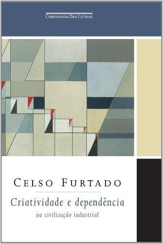 Criatividade e dependência na civilização industrial, livro de Celso Furtado