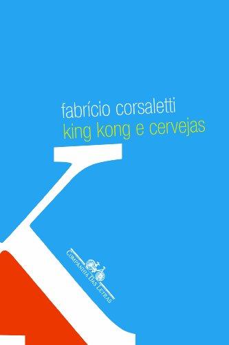 KING KONG E CERVEJAS, livro de Fabrício Corsaletti