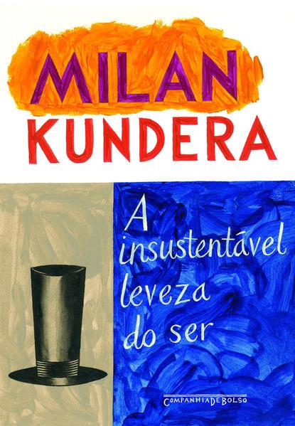 A insustentável leveza do ser (Edição de Bolso), livro de Milan Kundera