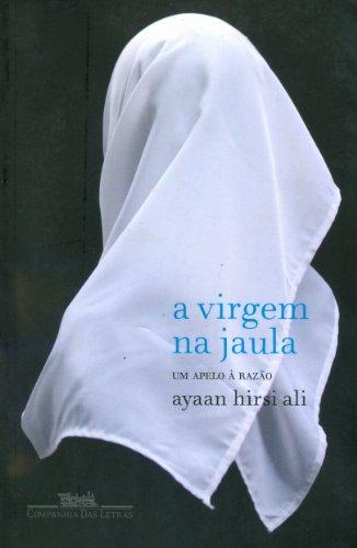 A VIRGEM NA JAULA, livro de Ayaan Hirsi Ali