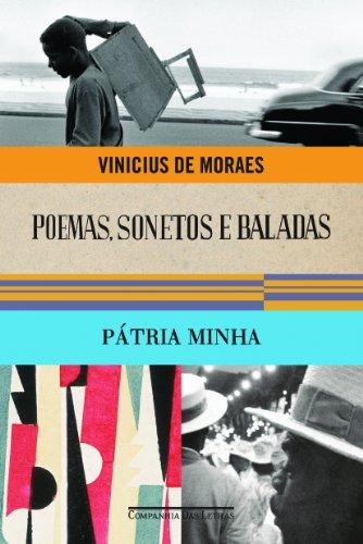 POEMAS SONETOS E BALADAS E PÁTRIA MINHA, livro de Vinicius de Moraes