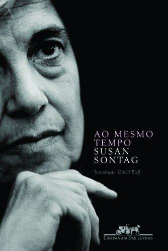 Ao mesmo tempo - Ensaios e discursos, livro de Susan Sontag