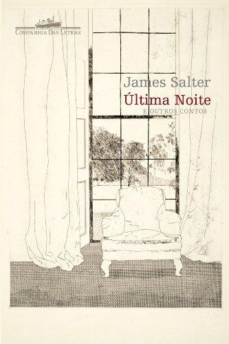 ÚLTIMA NOITE, livro de James Salter