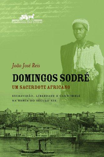 DOMINGOS SODRÉ UM SACERDOTE AFRICANO, livro de João José Reis