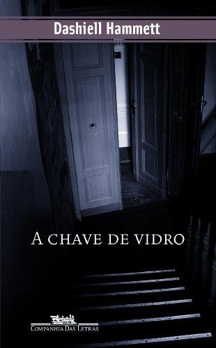 A CHAVE DE VIDRO, livro de Dashiell Hammett