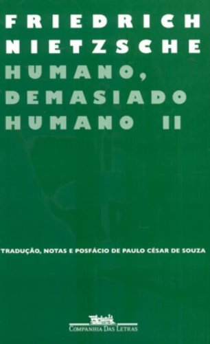 HUMANO DEMASIADO HUMANO II, livro de Friedrich Nietzsche