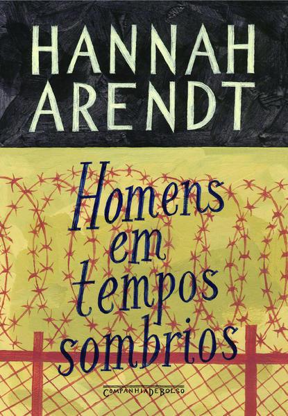 Homens em tempos sombrios (Edição de Bolso), livro de Hannah Arendt