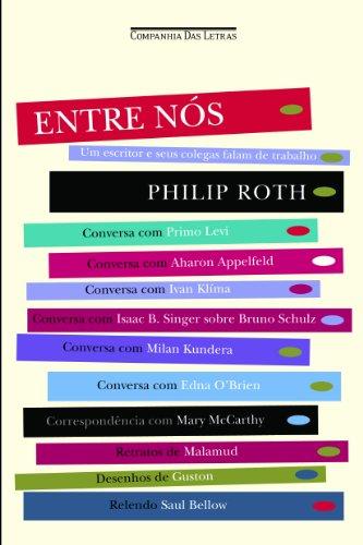 Entre nós - Um escritor e seus colegas falam de trabalho, livro de Philip Roth