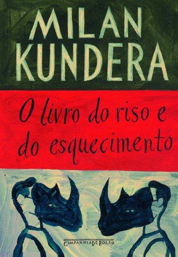 O LIVRO DO RISO E DO ESQUECIMENTO (EDIÇÃO DE BOLSO), livro de Milan Kundera