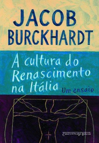 A CULTURA DO RENASCIMENTO NA ITÁLIA (EDIÇÃO DE BOLSO), livro de Jacob Burckhardt