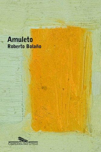 Amuleto, livro de Roberto Bolaño