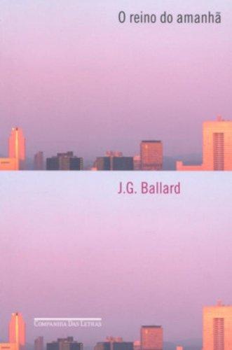 O REINO DO AMANHÃ, livro de J. G. Ballard