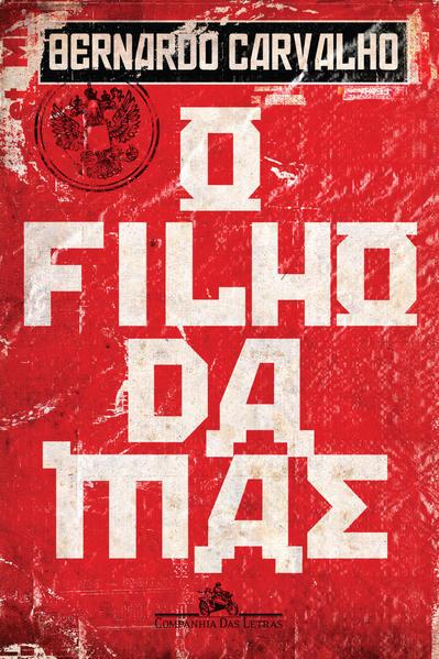 O FILHO DA MÃE, livro de Bernardo Carvalho