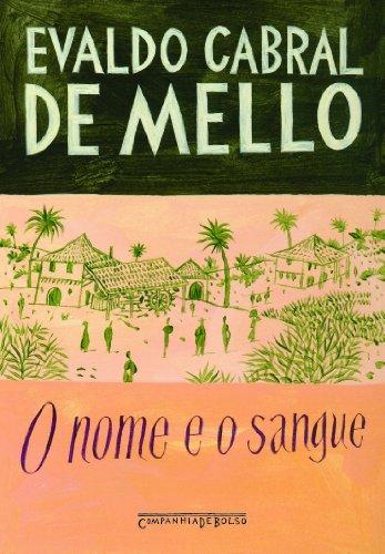 O NOME E O SANGUE (EDIÇÃO DE BOLSO), livro de Evaldo Cabral de Mello
