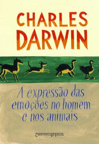 A EXPRESSÃO DAS EMOÇÕES NO HOMEM E NOS ANIMAIS (EDIÇÃO DE BOLSO), livro de Charles Darwin