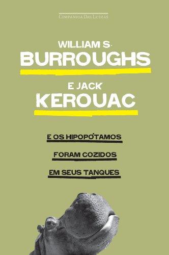 E OS HIPOPÓTAMOS FORAM COZIDOS EM SEUS TANQUES, livro de Jack Kerouac