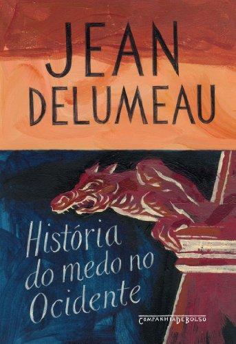 HISTÓRIA DO MEDO NO OCIDENTE 1300-1800 (EDIÇÃO DE BOLSO), livro de Jean Delumeau