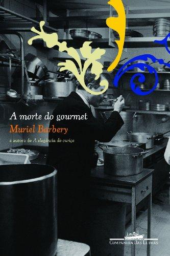 A MORTE DO GOURMET, livro de Muriel Barbery