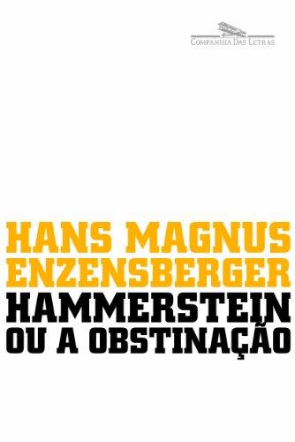 HAMMERSTEIN OU A OBSTINAÇÃO, livro de Hans Magnus Enzensberger