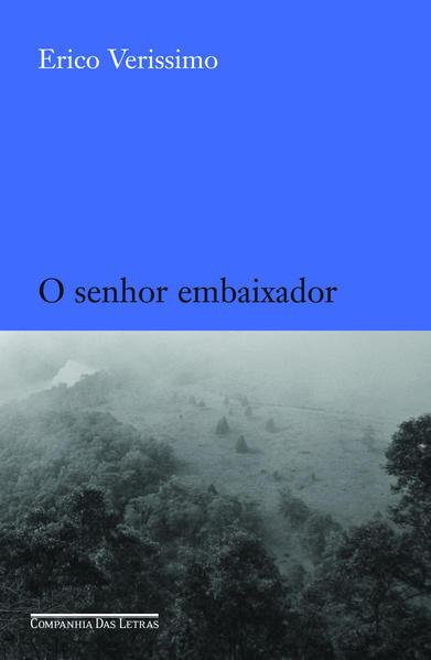 O SENHOR EMBAIXADOR, livro de Erico Verissimo