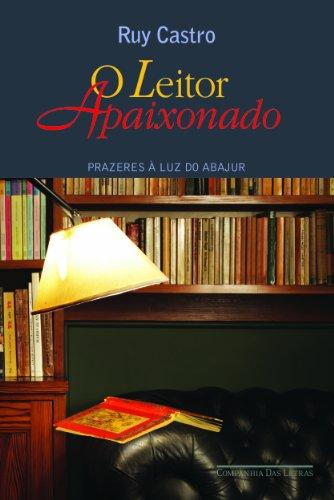 O leitor apaixonado - Prazeres à luz do abajur, livro de Ruy Castro