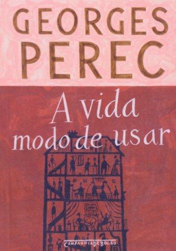 A vida, modo de usar (Edição de Bolso), livro de Georges Perec