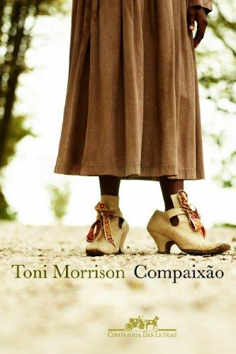 COMPAIXÃO, livro de Toni Morrison