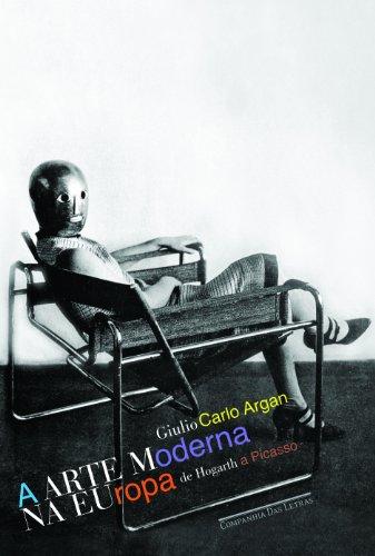 A arte moderna na europa - De Hogarth a Picasso, livro de Giulio Carlo Argan
