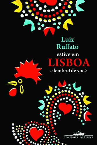 ESTIVE EM LISBOA E LEMBREI DE VOCÊ, livro de Luiz Ruffato