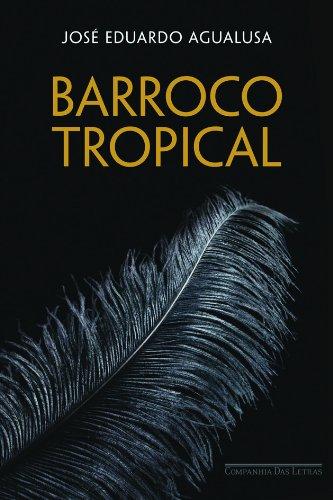 BARROCO TROPICAL, livro de José Eduardo Agualusa