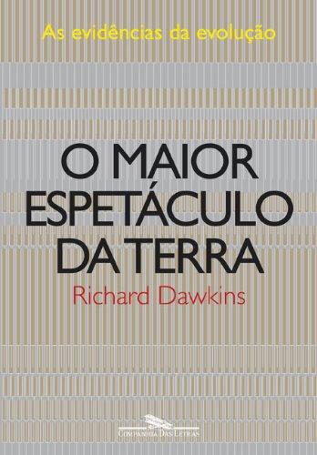 O MAIOR ESPETÁCULO DA TERRA, livro de Richard Dawkins