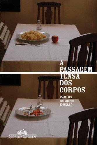 A PASSAGEM TENSA DOS CORPOS, livro de Carlos de Brito e Mello