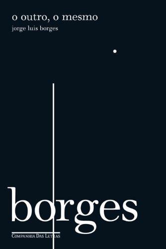 O outro, o mesmo, livro de Jorge Luis Borges