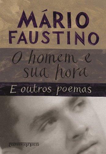 O HOMEM E SUA HORA (EDIÇÃO DE BOLSO), livro de Mário Faustino
