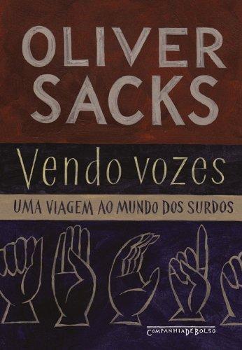 Vendo vozes (Edição de Bolso) - Uma viagem ao mundo dos surdos, livro de Oliver Sacks