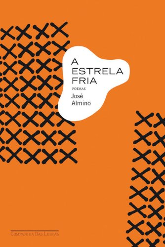 A ESTRELA FRIA, livro de José Almino
