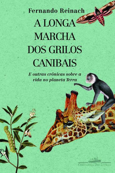 A LONGA MARCHA DOS GRILOS CANIBAIS, livro de Fernando Reinach