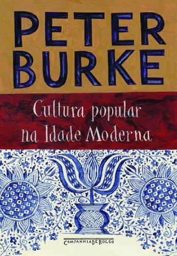 CULTURA POPULAR NA IDADE MODERNA (EDIÇÃO DE BOLSO), livro de Peter Burke