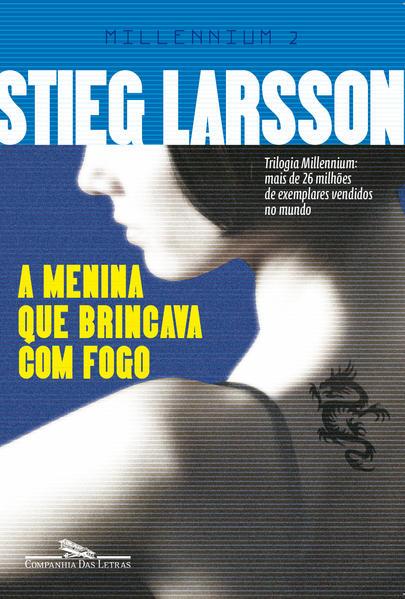 A MENINA QUE BRINCAVA COM FOGO (EDIÇÃO ECONÔMICA), livro de Stieg Larsson