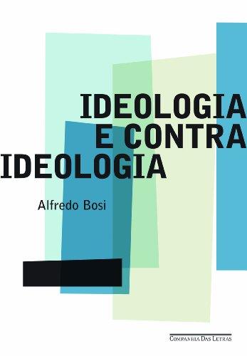 Ideologia e contraideologia - Temas e variações, livro de Alfredo Bosi